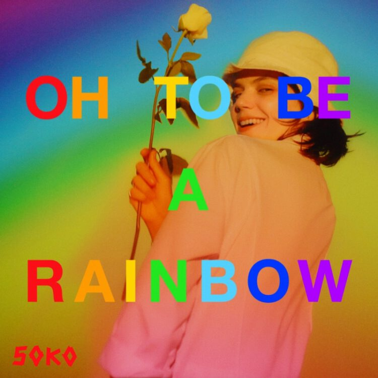 Soko Oh To Be A rainbow Cover